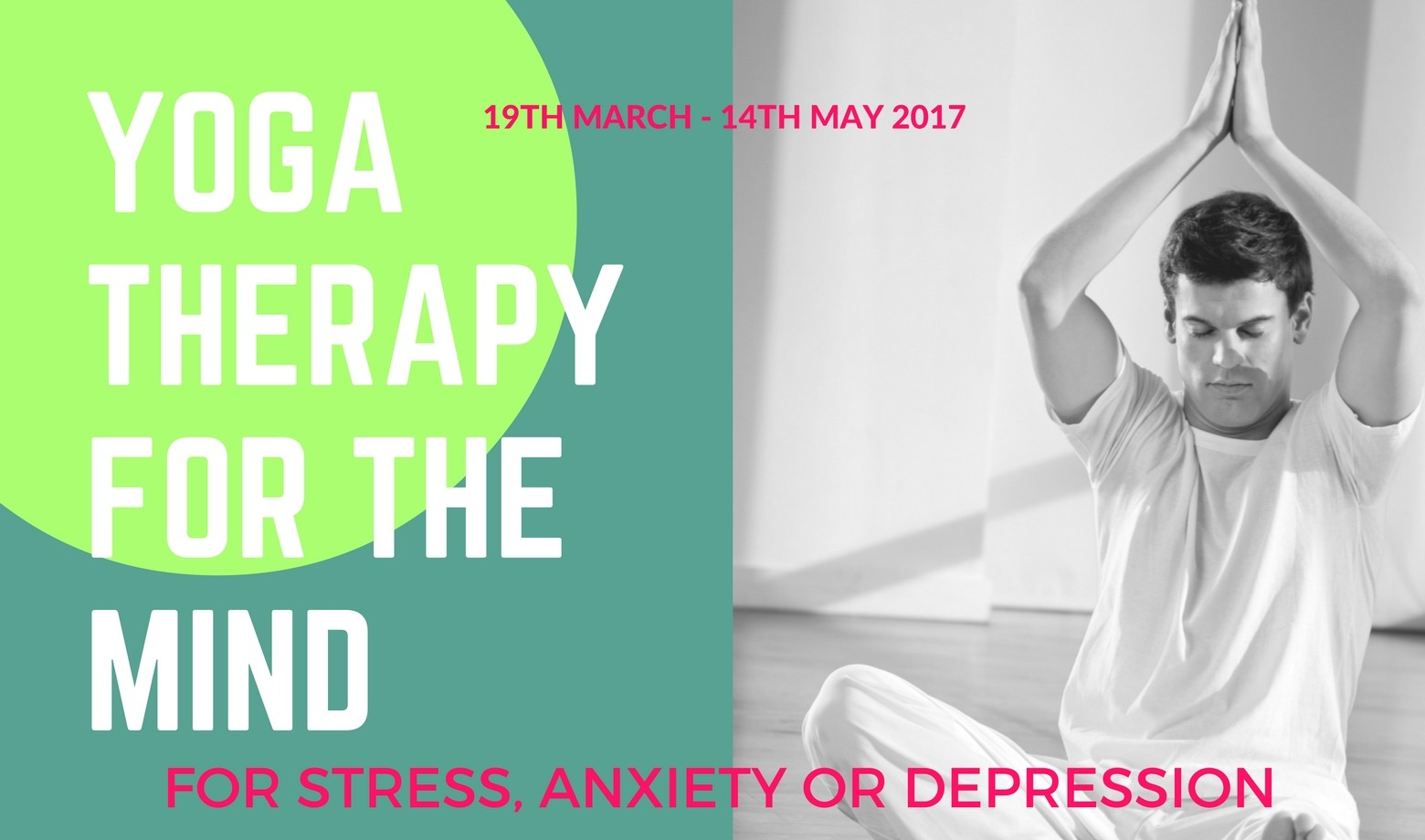 Yoga Therapy for the Mind – Starting 19th March